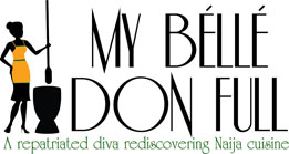 My Belle Don Full | Nigerian Food Blog Full of Photography &amp; Videos logo